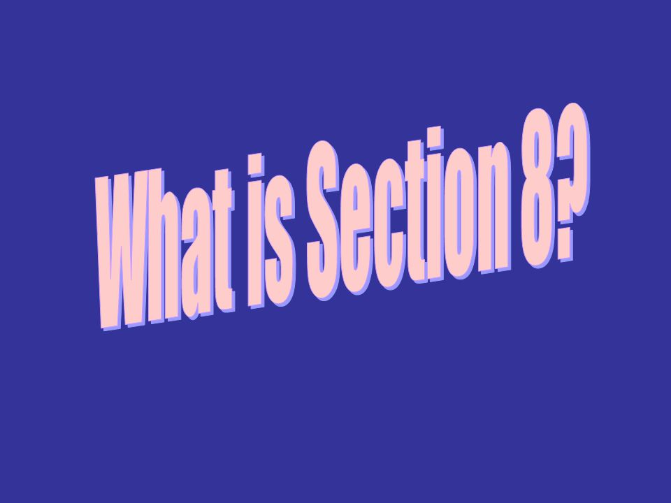 Introduction What is Section 8