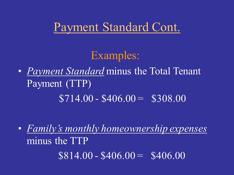 Payment Standard Cont. Examples: