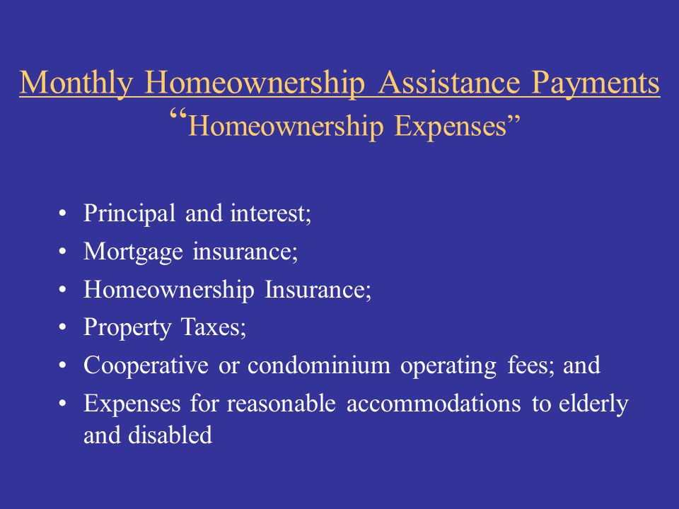 Monthly Homeownership Assistance Payments Homeownership Expenses