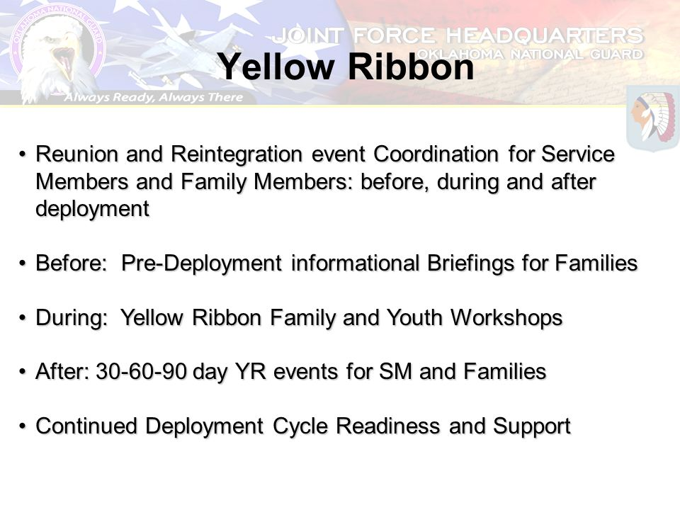 Yellow Ribbon Reunion and Reintegration event Coordination for Service Members and Family Members: before, during and after deployment.