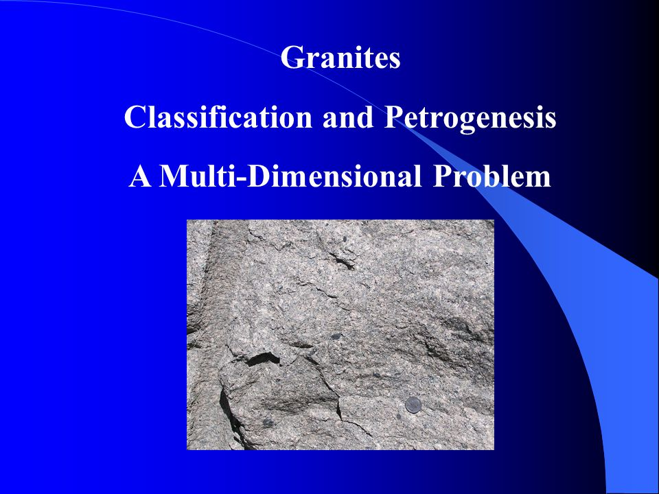 Classification and Petrogenesis A Multi-Dimensional Problem