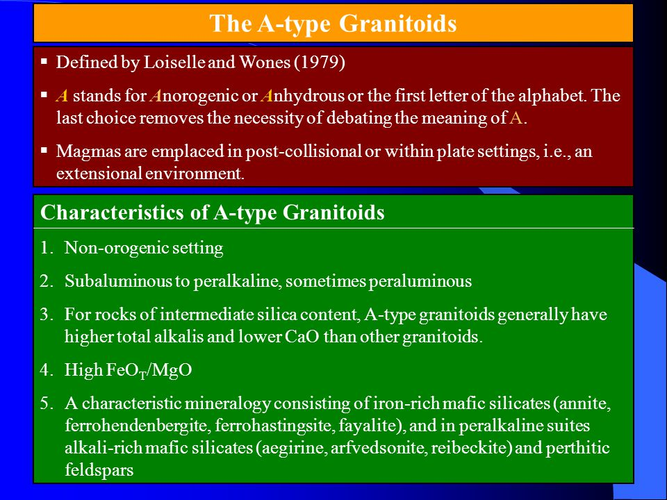 The A-type Granitoids Characteristics of A-type Granitoids