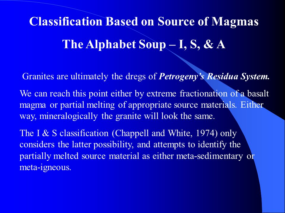 Classification Based on Source of Magmas The Alphabet Soup – I, S, & A