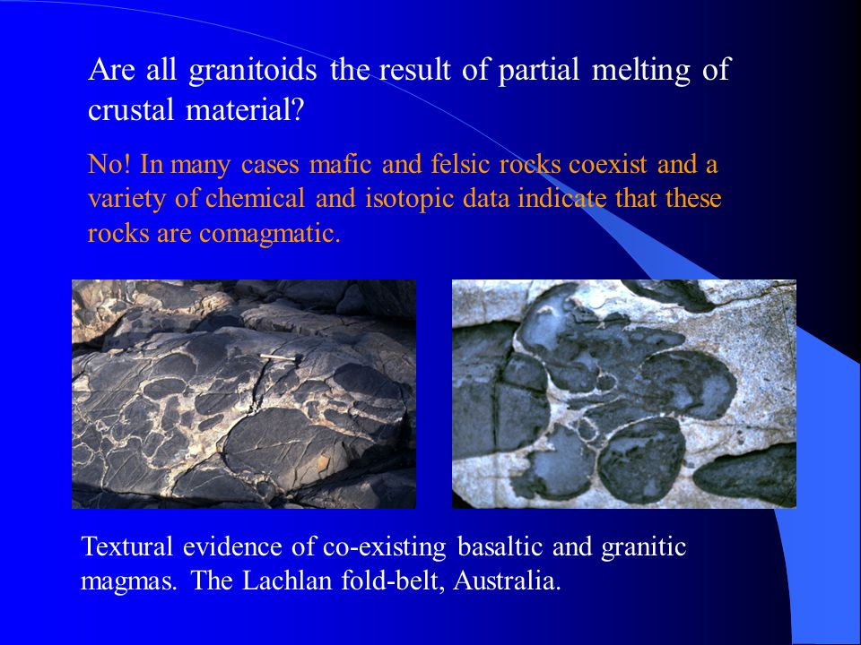 Are all granitoids the result of partial melting of crustal material