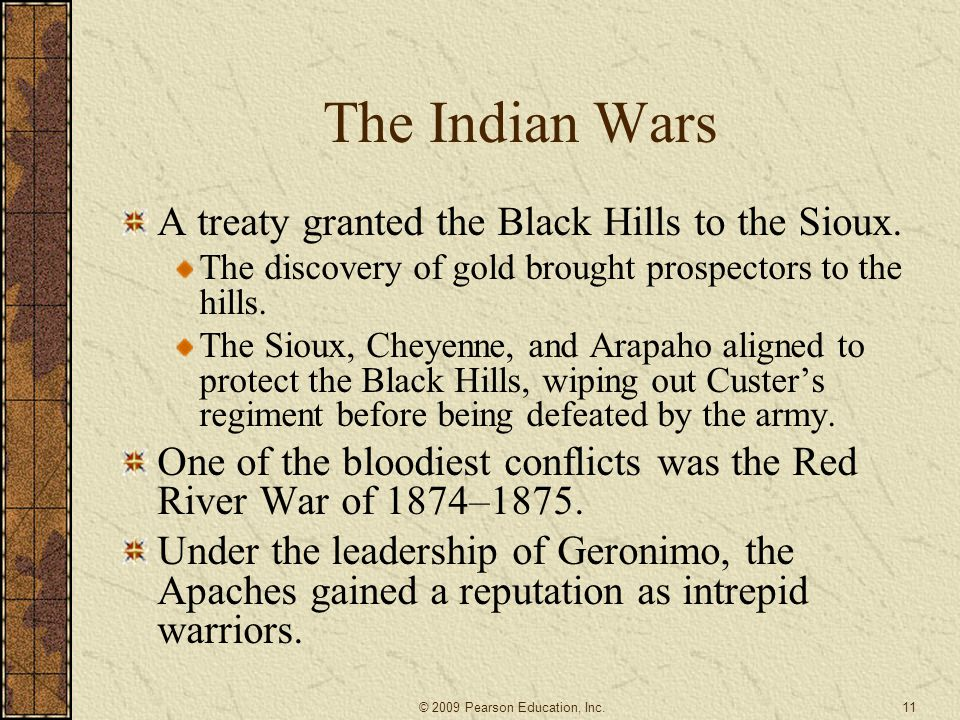 The Indian Wars A treaty granted the Black Hills to the Sioux.