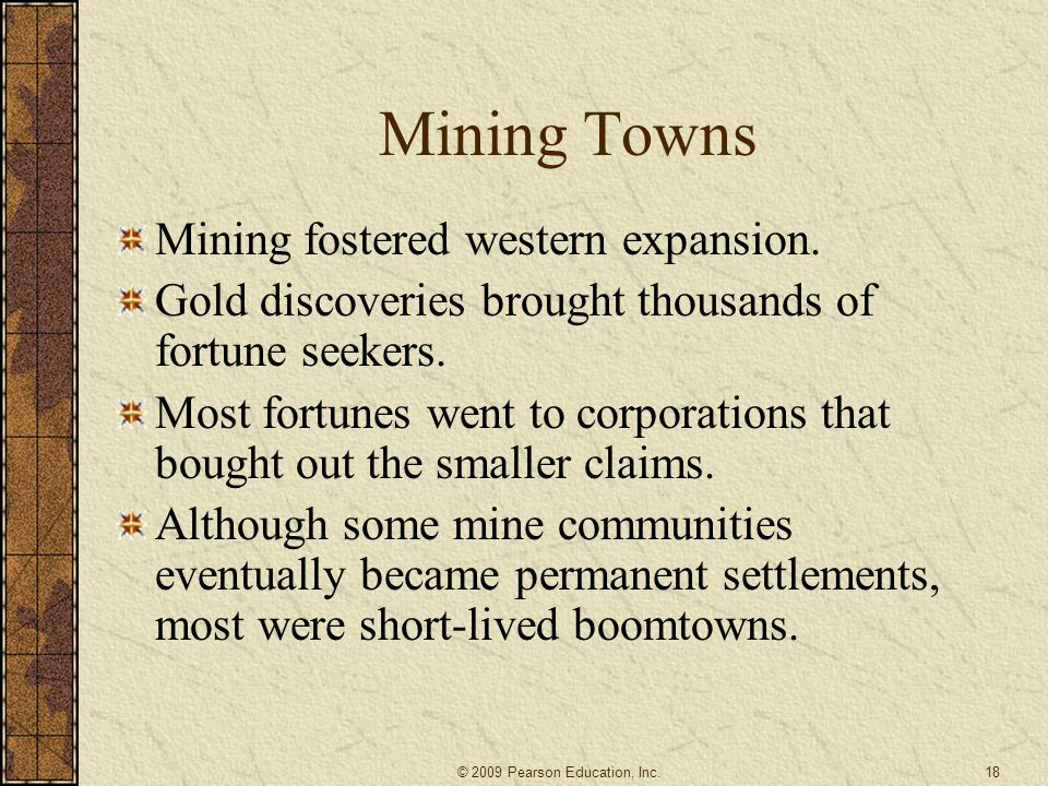 Mining Towns Mining fostered western expansion.