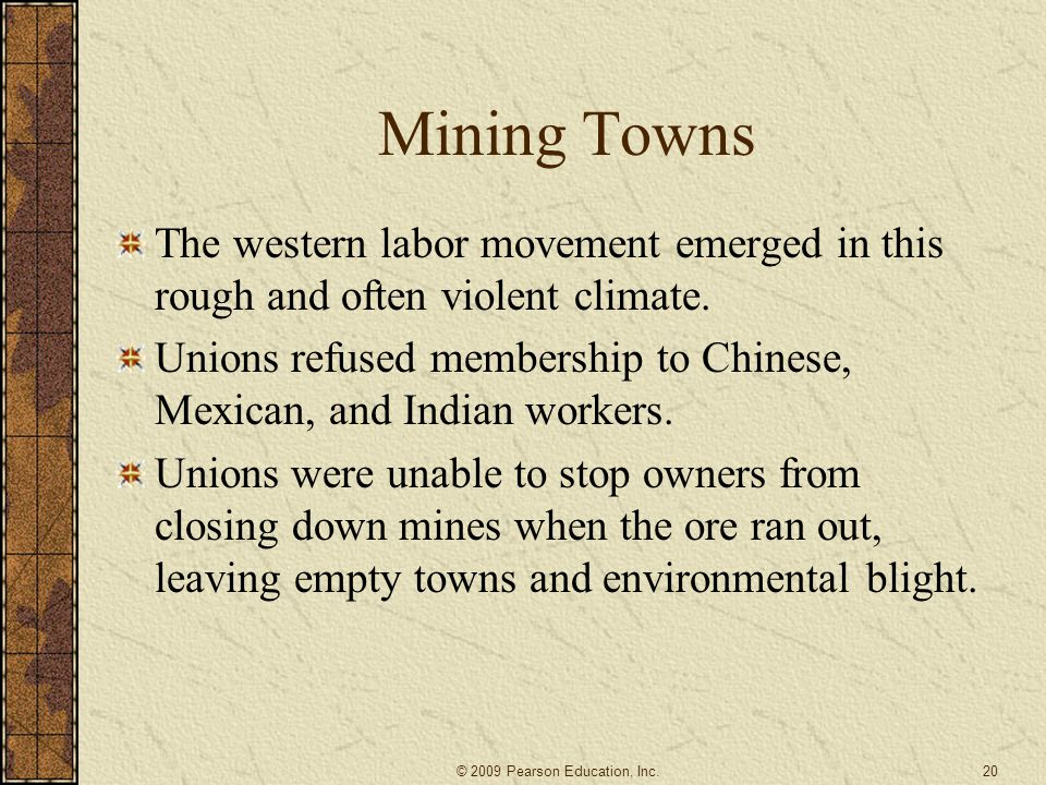 Mining Towns The western labor movement emerged in this rough and often violent climate.