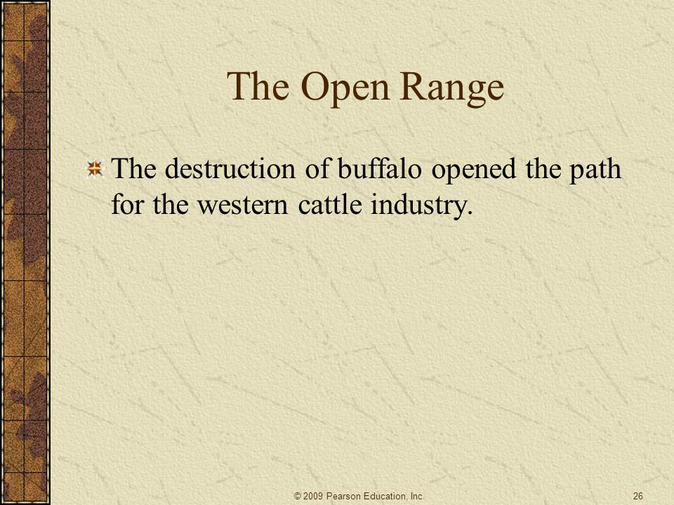 The Open Range The destruction of buffalo opened the path for the western cattle industry.