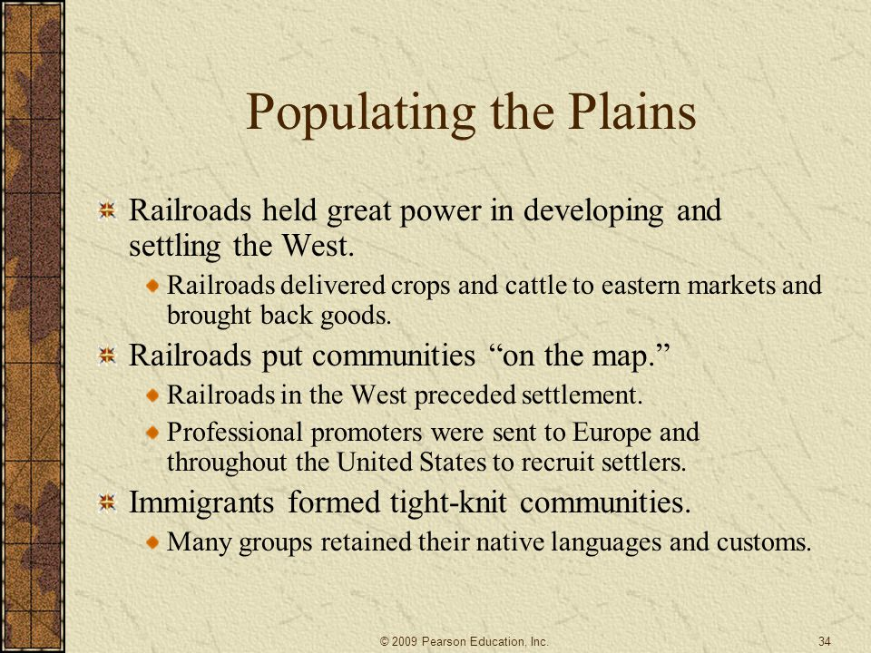 Populating the Plains Railroads held great power in developing and settling the West.