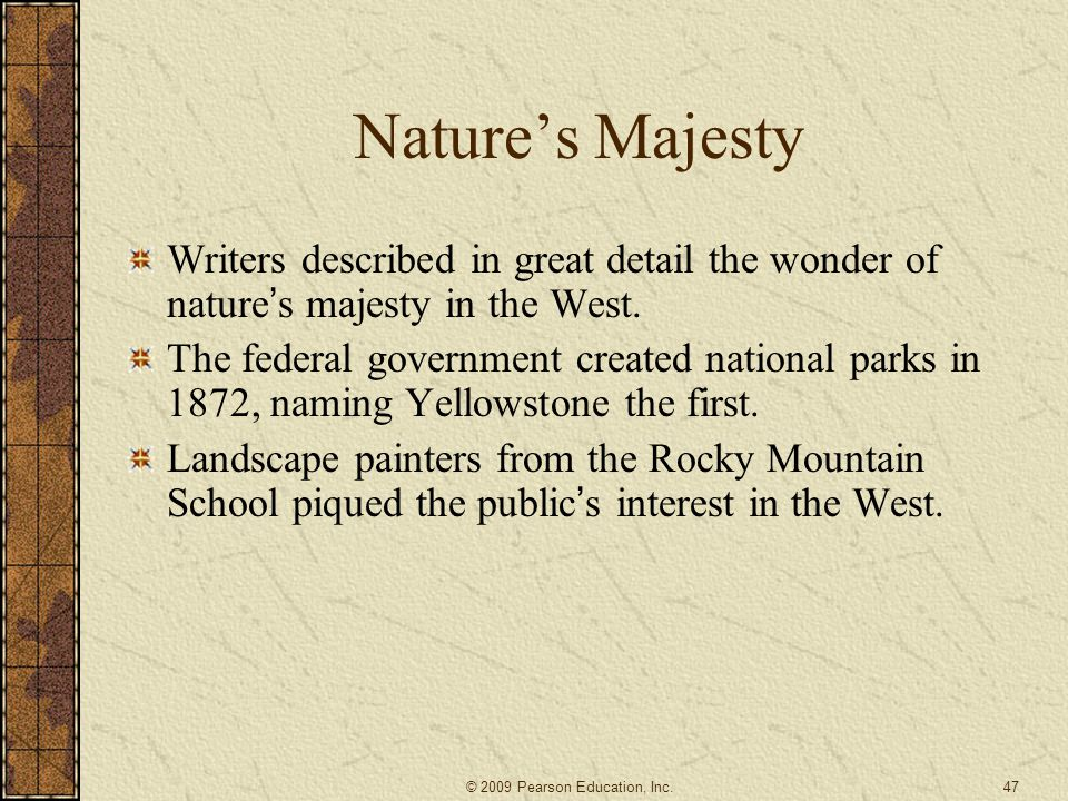 Nature's Majesty Writers described in great detail the wonder of nature's majesty in the West.