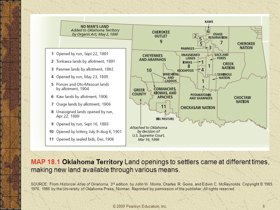 MAP 18.1 Oklahoma Territory Land openings to settlers came at different times, making new land available through various means.
