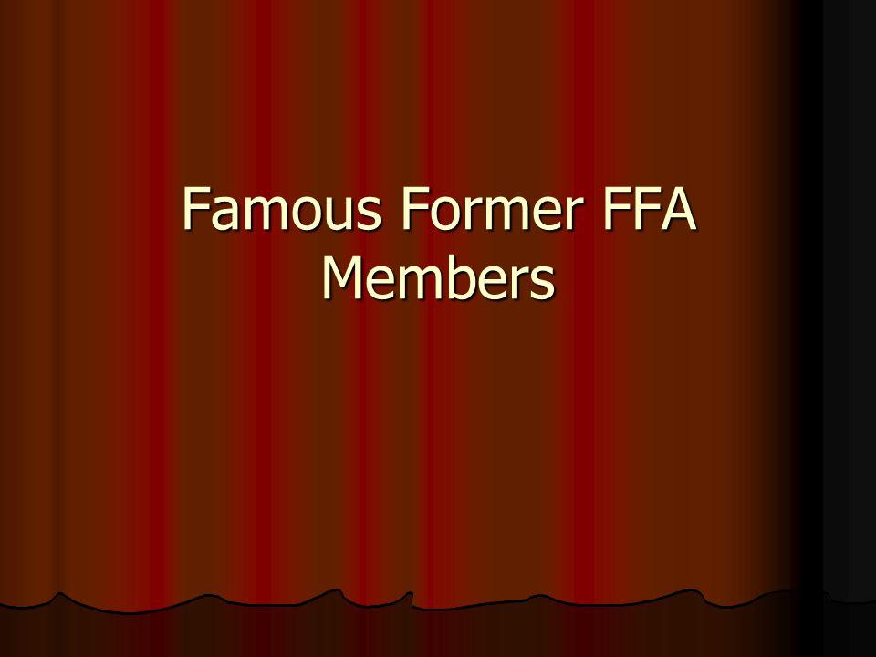 Famous Former FFA Members
