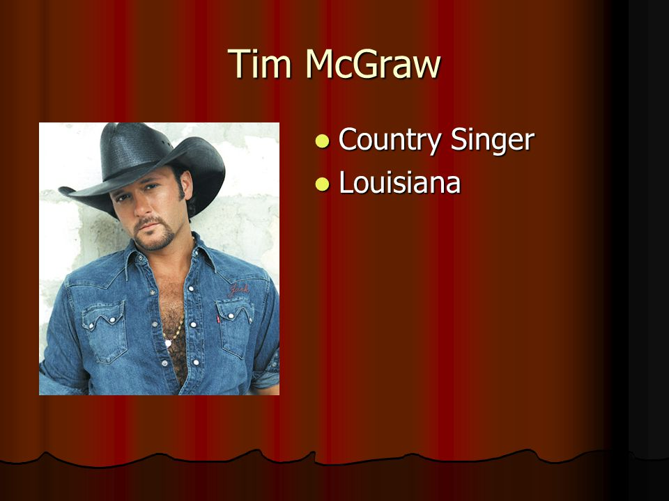 Tim McGraw Country Singer Louisiana
