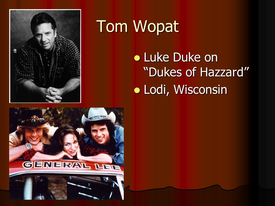 Tom Wopat Luke Duke on Dukes of Hazzard Lodi, Wisconsin