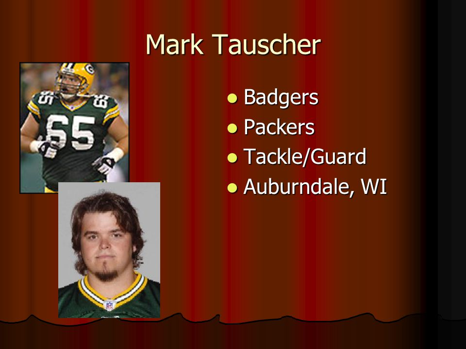 Mark Tauscher Badgers Packers Tackle/Guard Auburndale, WI