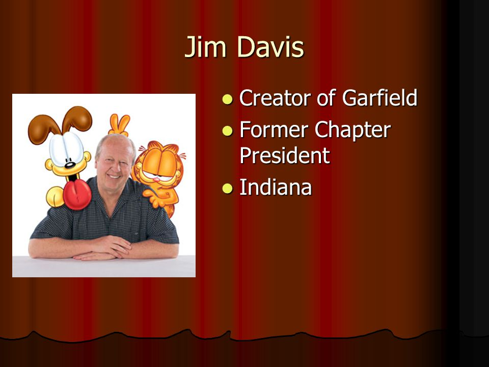 Jim Davis Creator of Garfield Former Chapter President Indiana