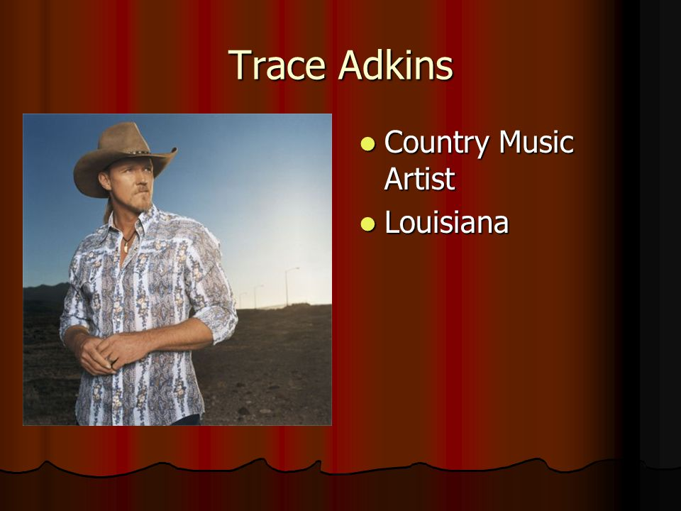 Trace Adkins Country Music Artist Louisiana