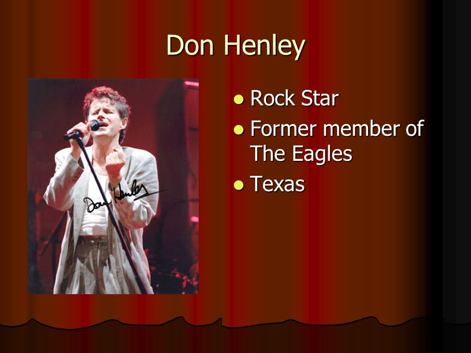 Don Henley Rock Star Former member of The Eagles Texas