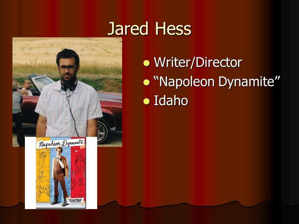 Jared Hess Writer/Director Napoleon Dynamite Idaho