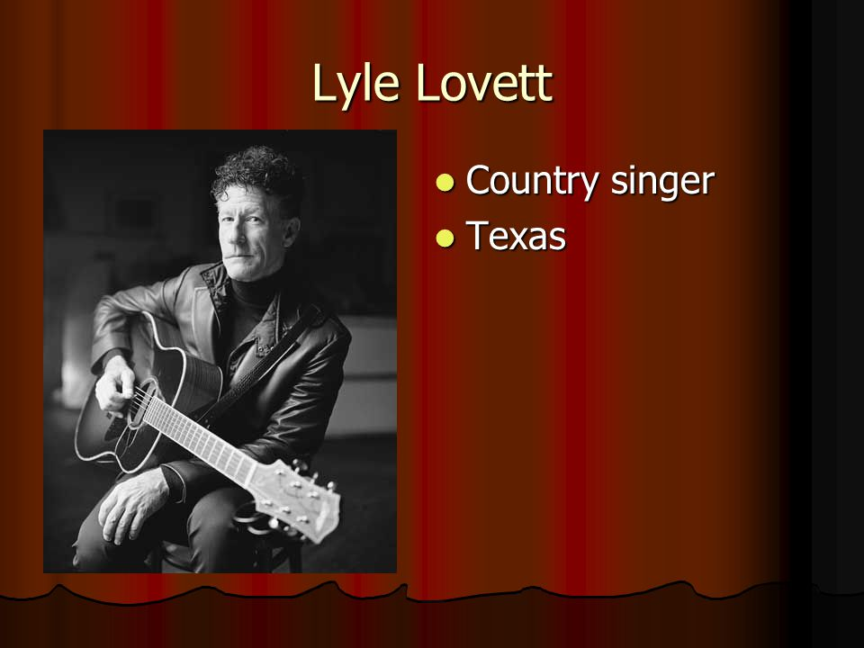 Lyle Lovett Country singer Texas
