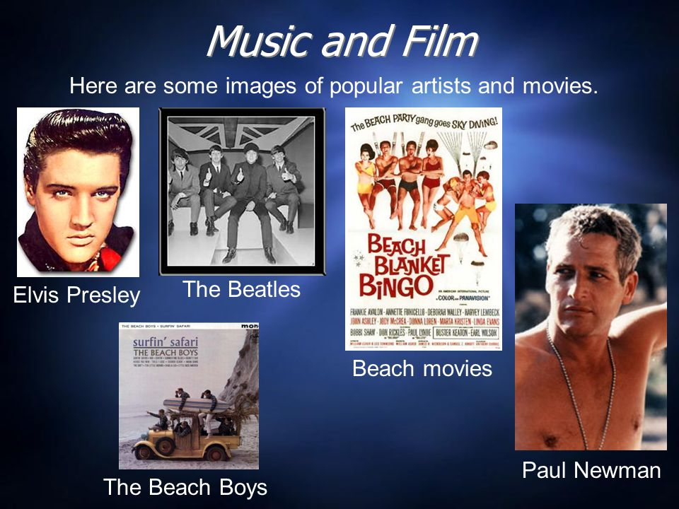 Music and Film Here are some images of popular artists and movies.