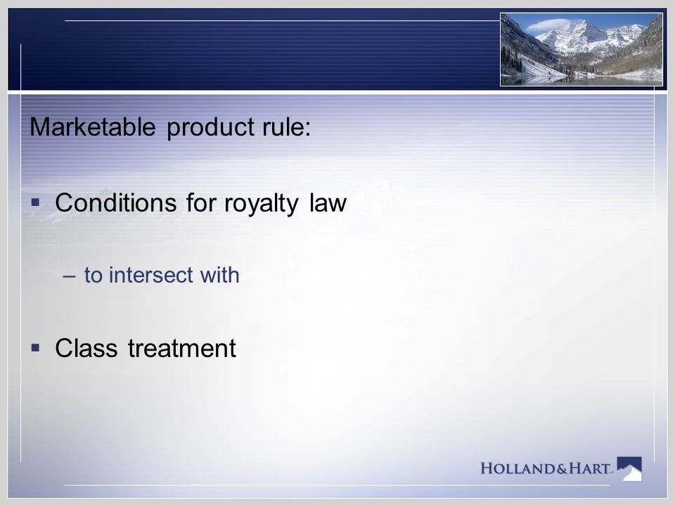 Marketable product rule: Conditions for royalty law