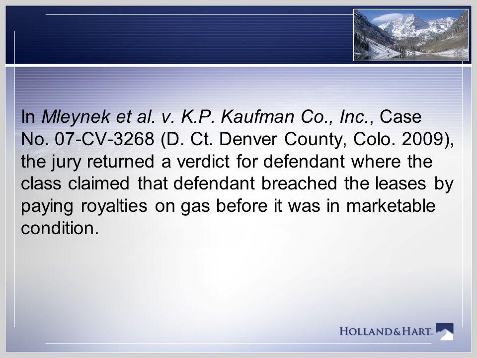 In Mleynek et al. v. K. P. Kaufman Co. , Inc. , Case No. 07-CV-3268 (D
