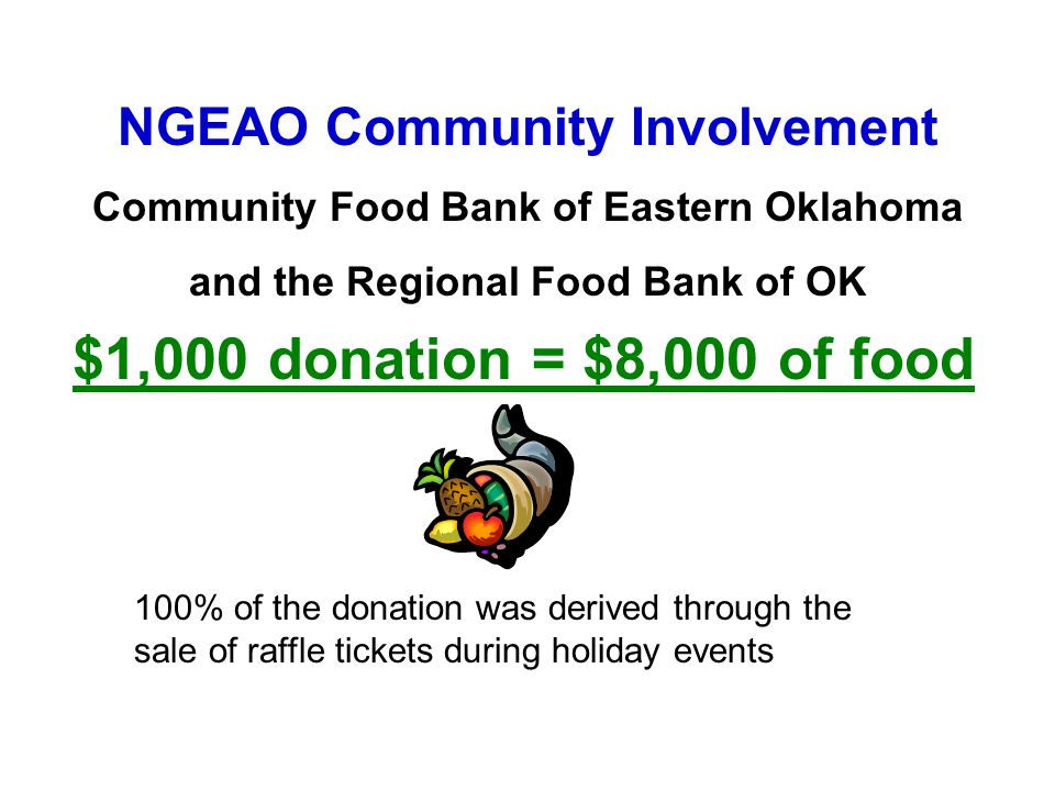 $1,000 donation = $8,000 of food NGEAO Community Involvement