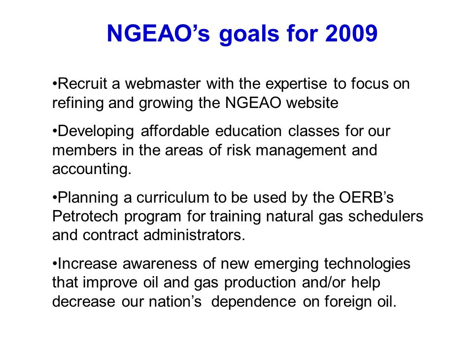 NGEAO's goals for 2009 Recruit a webmaster with the expertise to focus on refining and growing the NGEAO website.