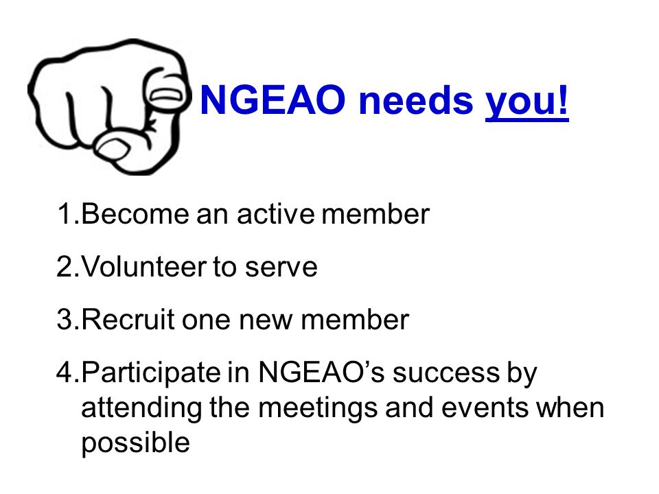 NGEAO needs you! Become an active member Volunteer to serve