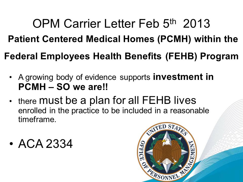 OPM Carrier Letter Feb 5th 2013 Patient Centered Medical Homes (PCMH) within the Federal Employees Health Benefits (FEHB) Program