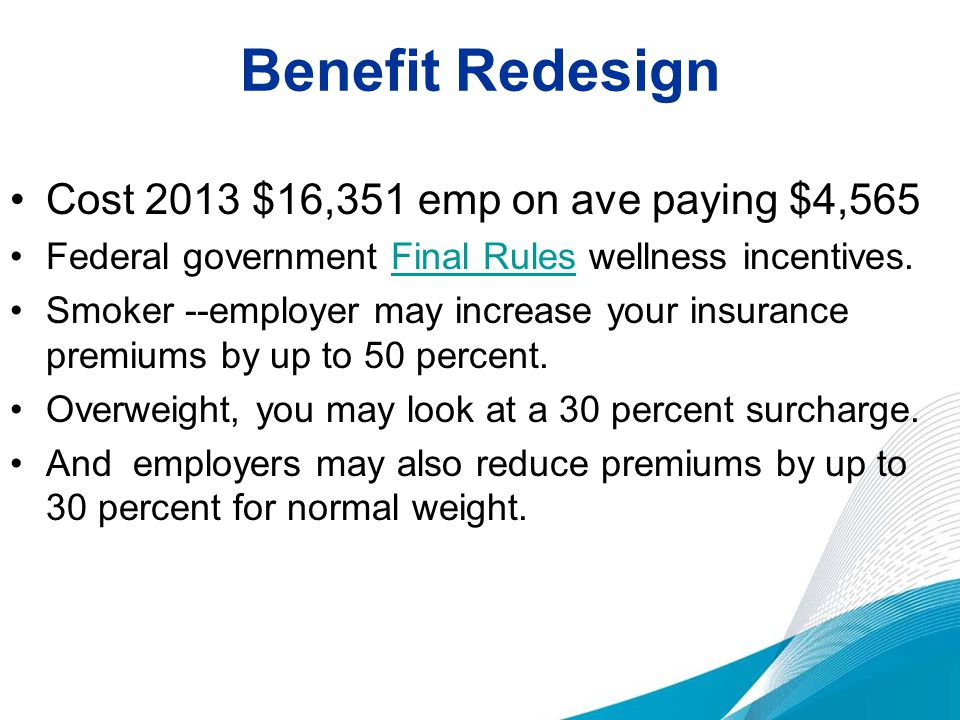 Benefit Redesign Cost 2013 $16,351 emp on ave paying $4,565