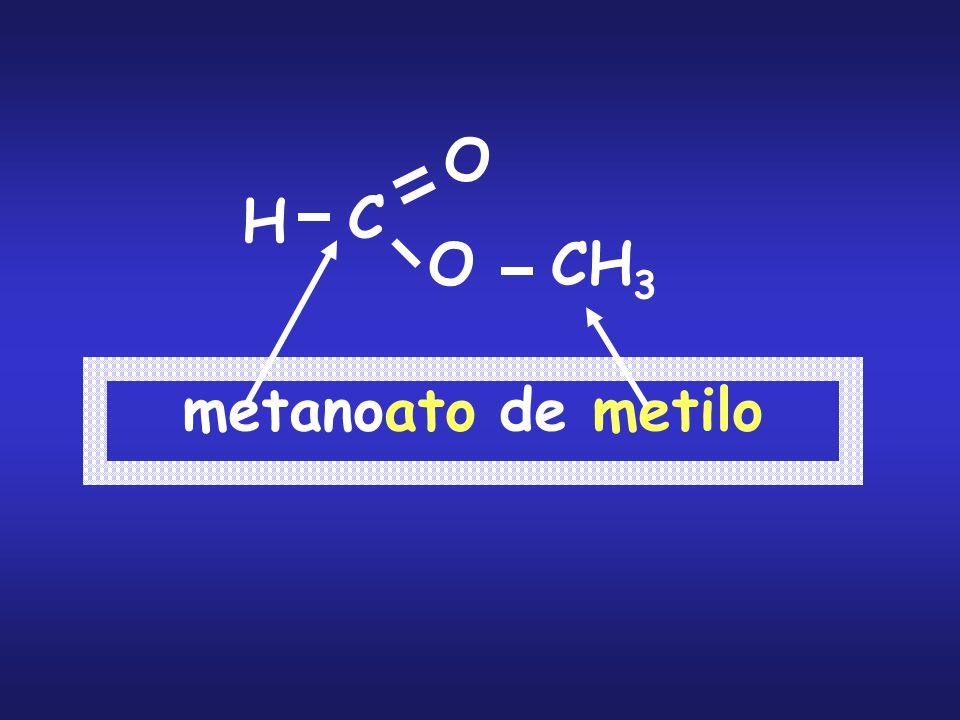 O H C O CH3 metanoato de metilo