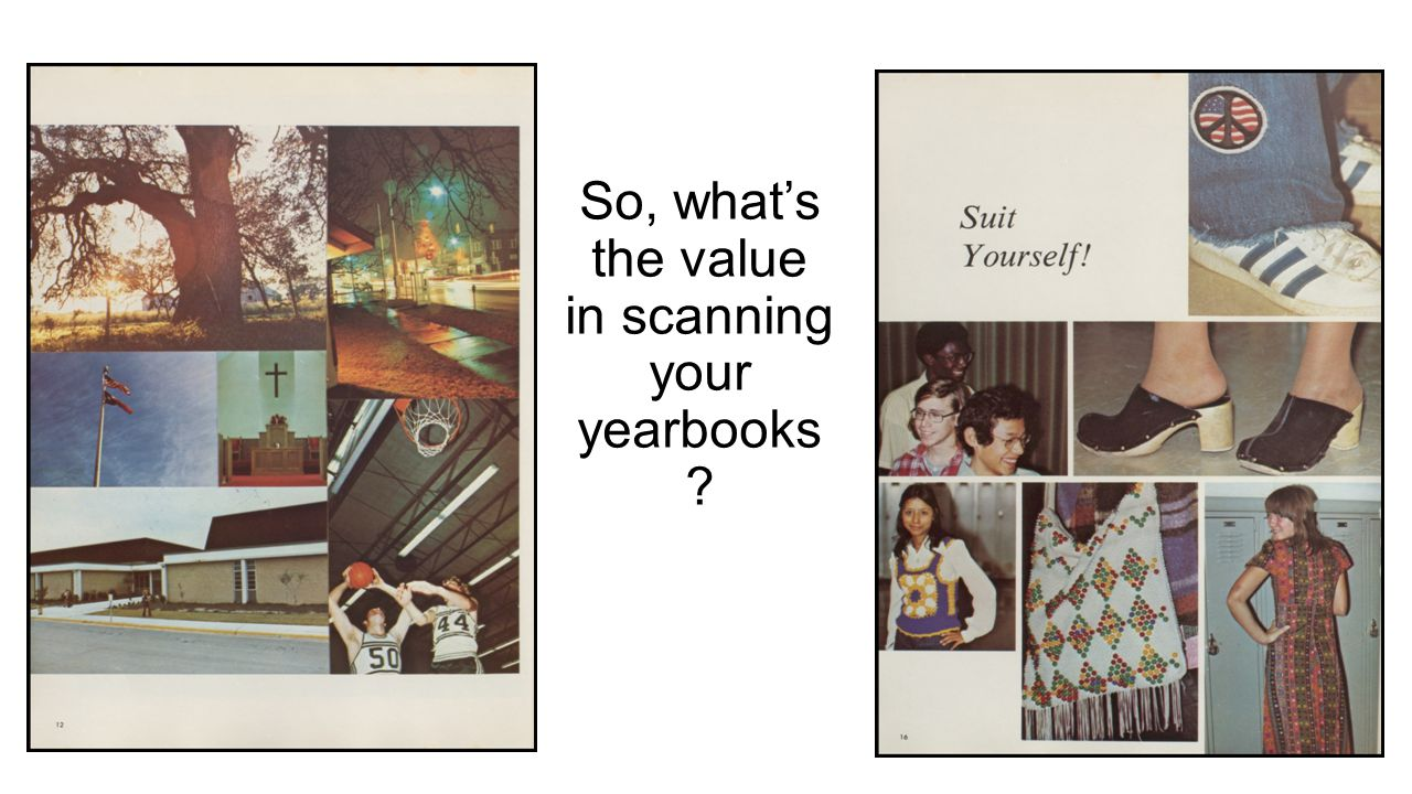 So, what's the value in scanning your yearbooks