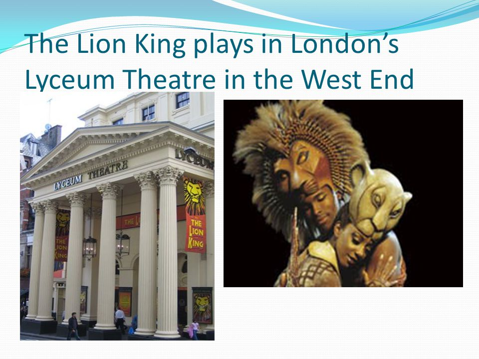 The Lion King plays in London's Lyceum Theatre in the West End