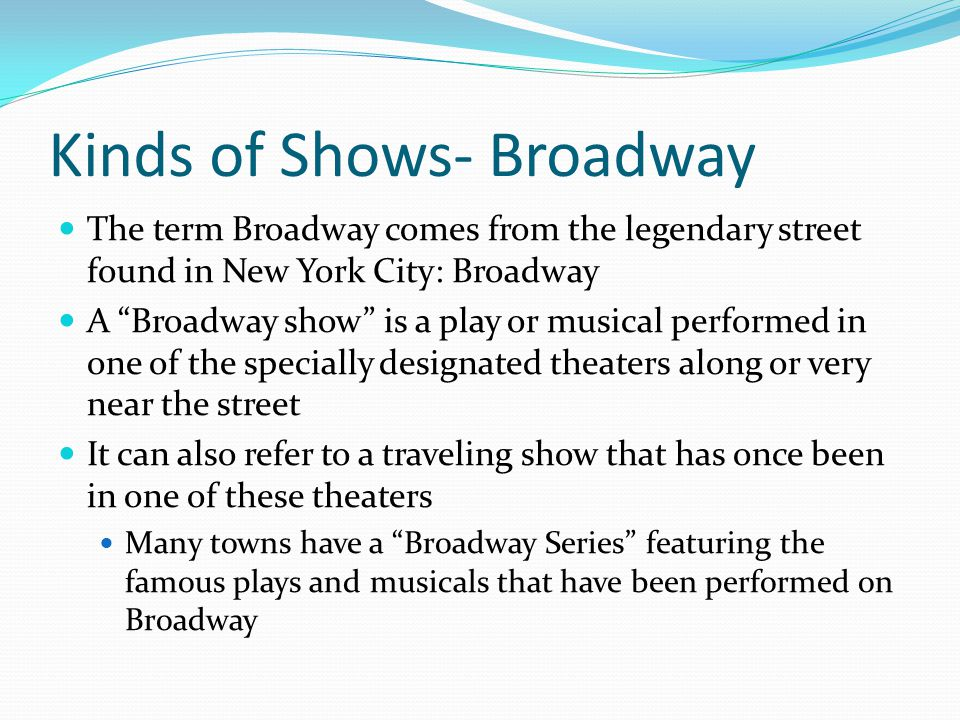 Kinds of Shows- Broadway
