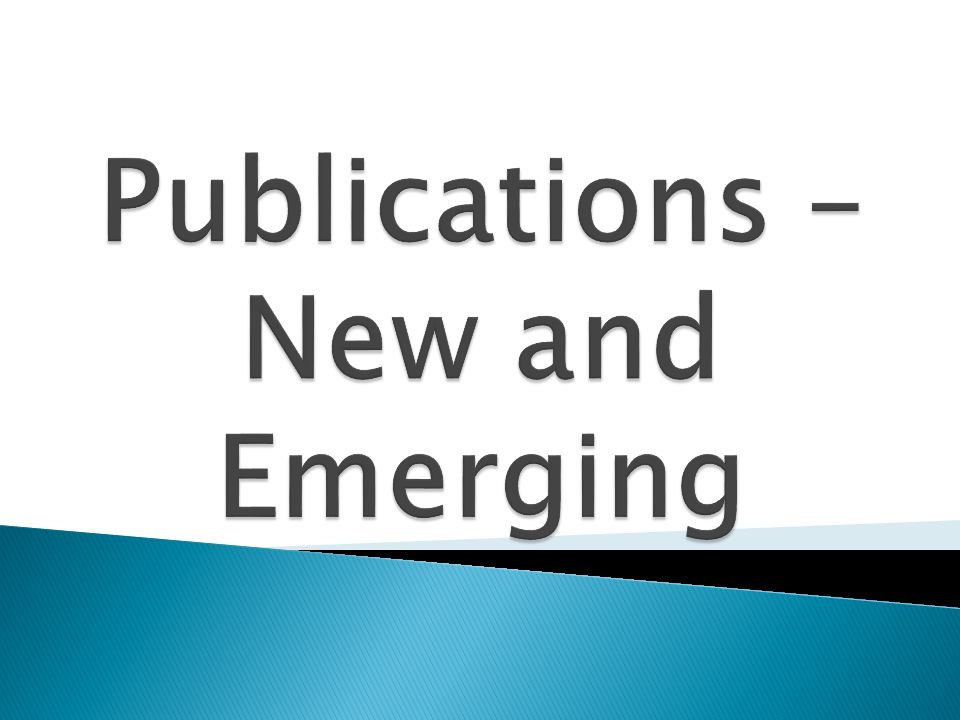 Publications – New and Emerging