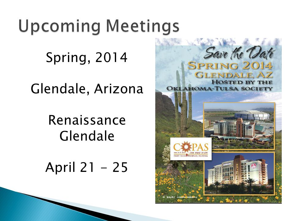 Upcoming Meetings Spring, 2014 Glendale, Arizona Renaissance Glendale