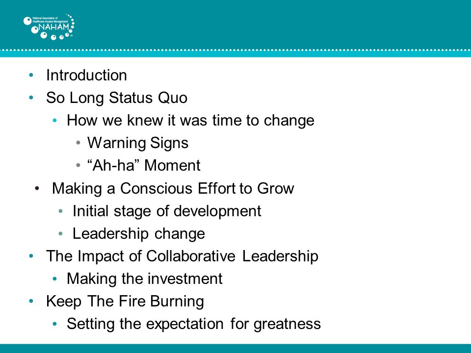 Introduction So Long Status Quo. How we knew it was time to change. Warning Signs. Ah-ha Moment.