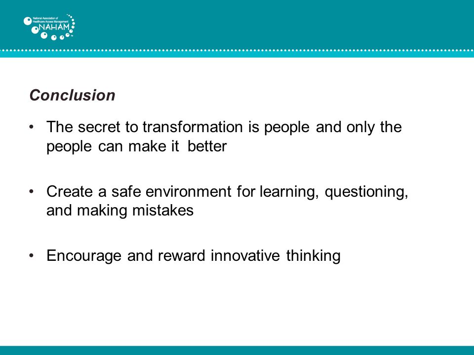 Conclusion The secret to transformation is people and only the people can make it better.