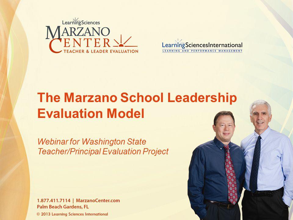 The Marzano School Leadership Evaluation Model Webinar for Washington State Teacher/Principal Evaluation Project