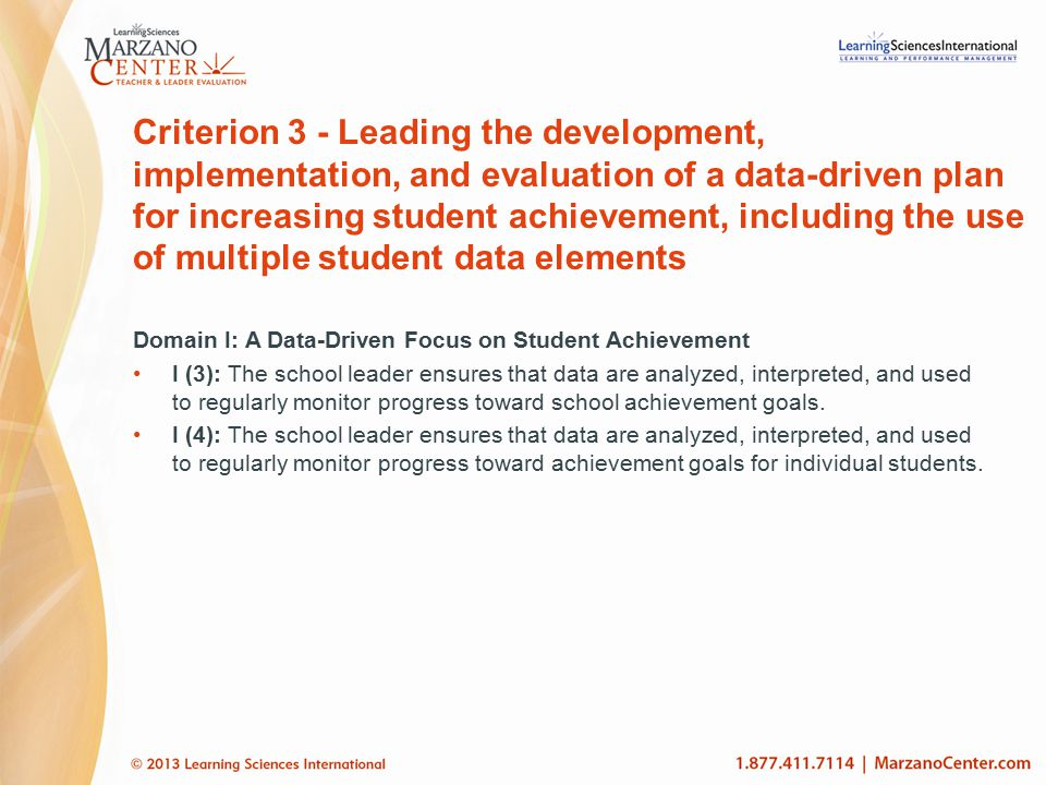 Criterion 3 - Leading the development, implementation, and evaluation of a data-driven plan for increasing student achievement, including the use of multiple student data elements
