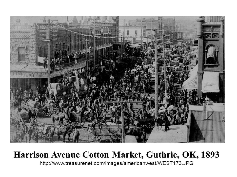 Harrison Avenue Cotton Market, Guthrie, OK, 1893 http://www