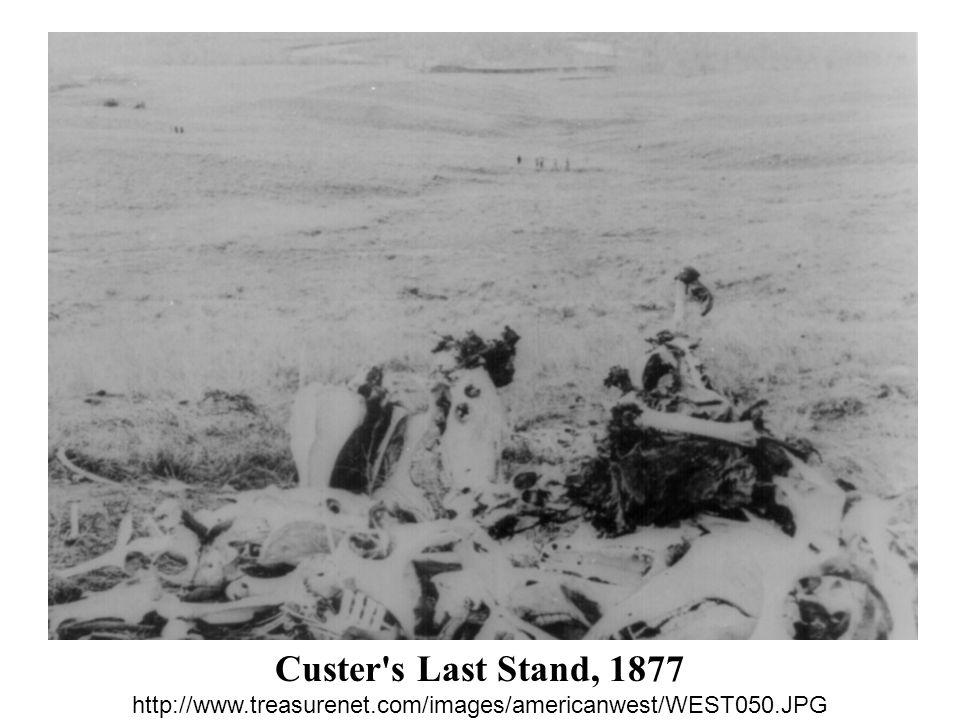 Custer s Last Stand, 1877 http://www. treasurenet