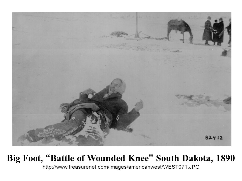 Big Foot, Battle of Wounded Knee South Dakota, 1890 http://www