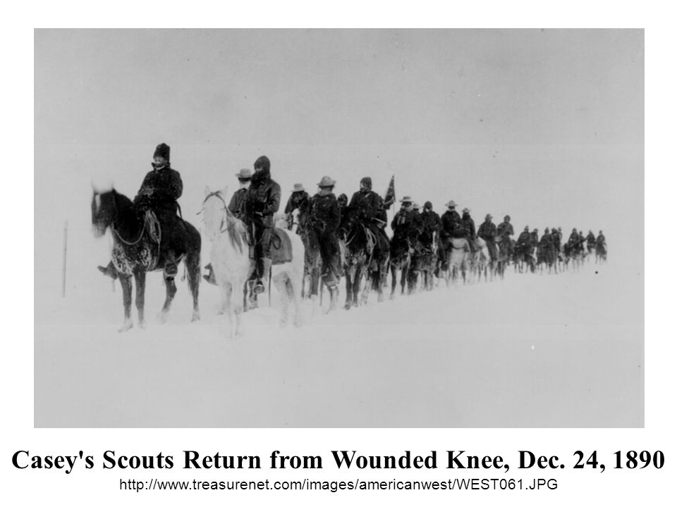 Casey s Scouts Return from Wounded Knee, Dec. 24, 1890 http://www