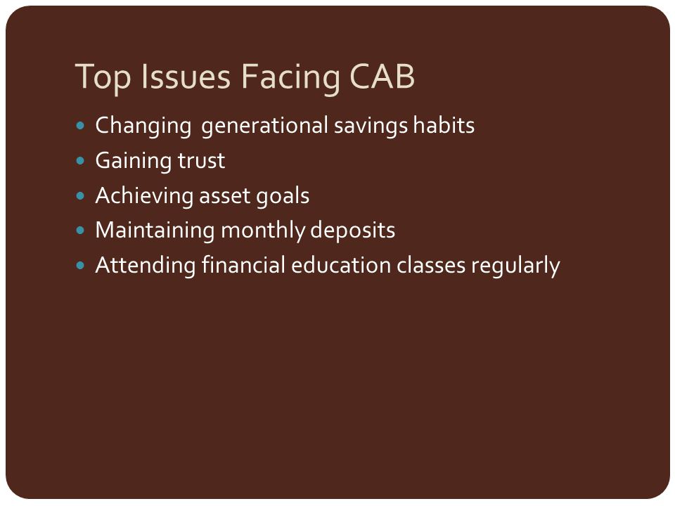 Top Issues Facing CAB Changing generational savings habits