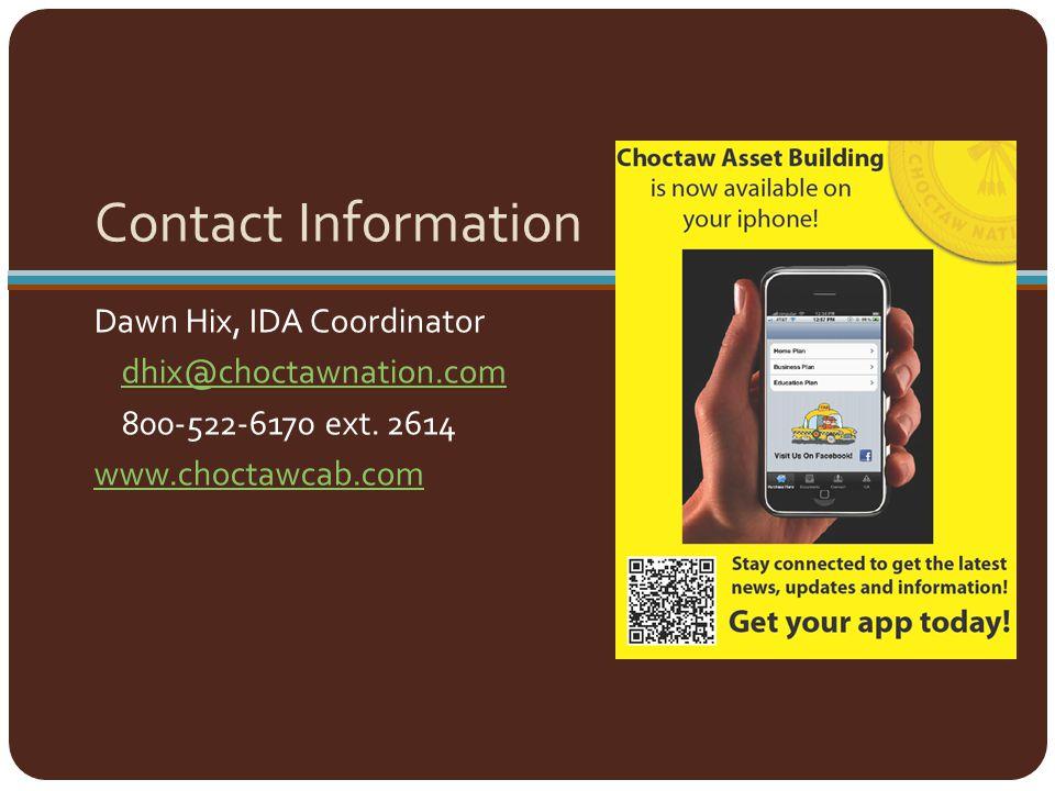 Contact Information Dawn Hix, IDA Coordinator. dhix@choctawnation.com.