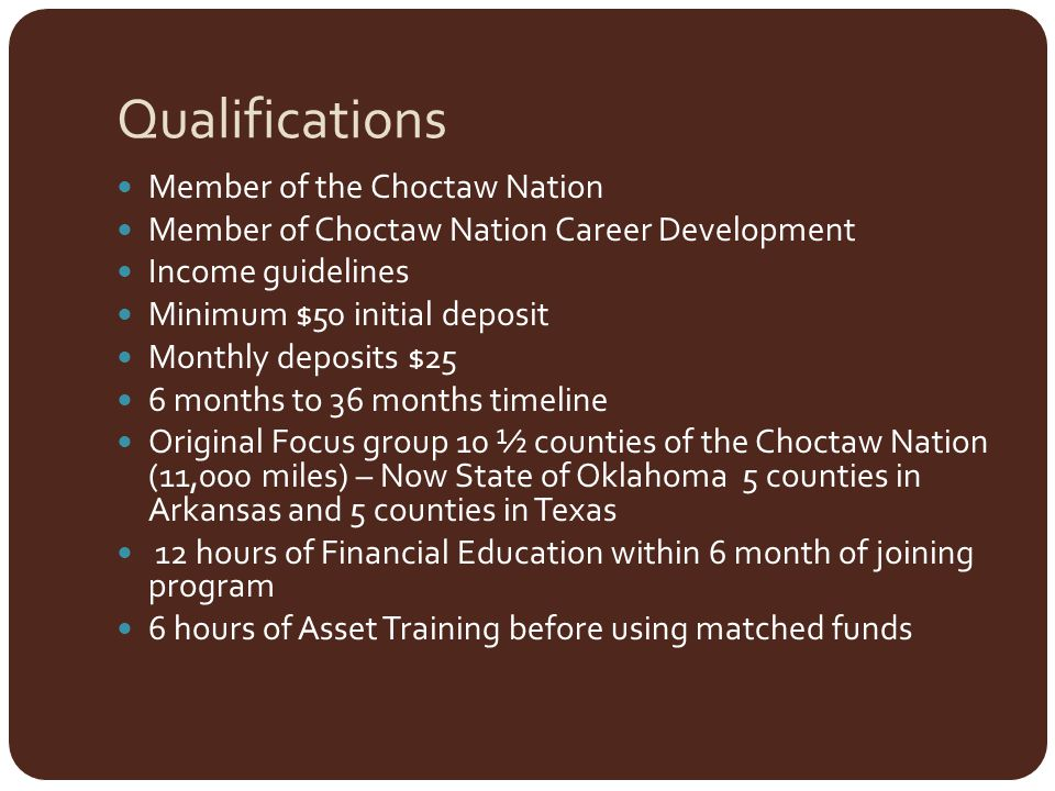 Qualifications Member of the Choctaw Nation