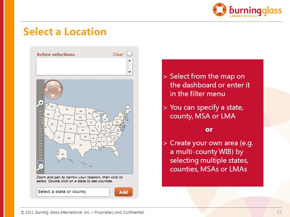 Select a Location Select from the map on the dashboard or enter it in the filter menu. You can specify a state, county, MSA or LMA.